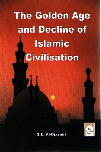9780955115639: The Golden Age and Decline of Islamic Civilisation