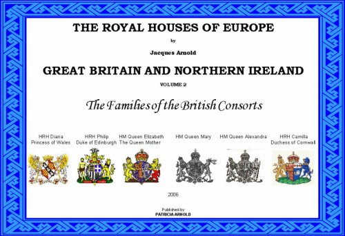 9780955116773: The Royal Houses of Europe: Great Britain: Families of the British Consorts v. 2