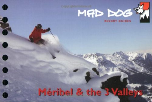 9780955121517: Meribel and the 3 Valleys (Mad Dog Ski resort guides)
