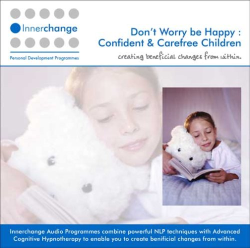 9780955124990: Don't Worry be Happy: Confident and Carefree Children