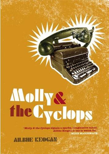 Molly and the Cyclops: Keogan, Ailbhe