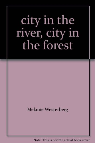 City in the River, City in the Forest: Westerberg, Melanie