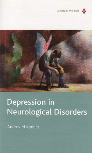 Depression in Neurological Disorders: Kanner, Andres M.