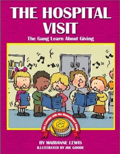 9780955130571: The Hospital Visit: The Gang Learn About Giving (Teaching Kids About Money)