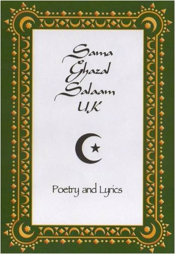 9780955130779: Sama Ghazal Salaam UK: Poetry and Lyrics Influenced by the Persian, Arabian and Islamic Sufi Writing Traditions