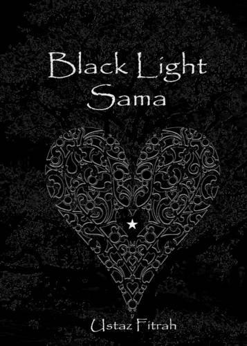 9780955130793: Black Light Sama: Mystic Sufi Love Poetry and Lyrics