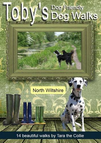 Toby's Guide to Dog Friendly Dog Walks: Book 1 1: North Wiltshire (9780955132766) by [???]