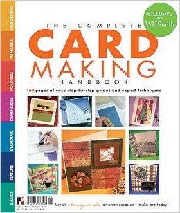 9780955137105: The Complete Card Making Handbook: 164 Pages of Step-by-step Guides to Expert Techniques