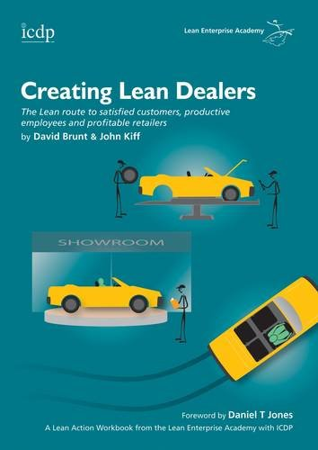 9780955147319: Creating Lean Dealers: The Lean Route to Satisfied Customers, Productive Employees and Profitable Retailers (Lean Action Guide)