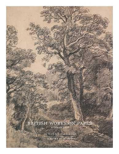 British Works on Paper: Summer 2008: Wyld, Andrew. W.S. Fine Art Ltd