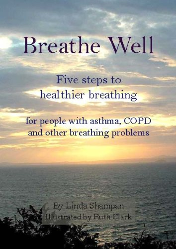 9780955148828: Breathe Well: Five Steps to Healthier Breathing for People with Asthma, COPD and Breathing Problems.
