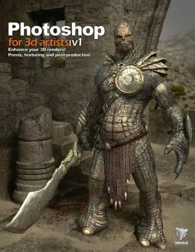 9780955153037: Photoshop for 3D Artists, Volume 1: Enhance Your 3D Renders! Previz, Texturing and Post-Production
