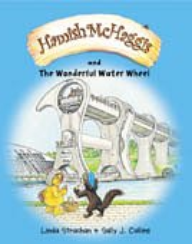 Hamish McHaggis: The Wonderful Water Wheel: Linda Strachan