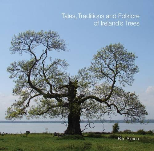 9780955158353: Tales, Traditions and Folklore of Ireland's Trees