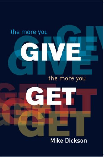 The More You Give, the More You Get: Michael Dickson