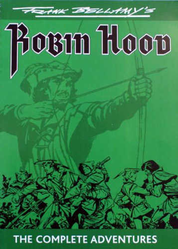 Frank Bellamy's Robin Hood - The Complete Adventures
