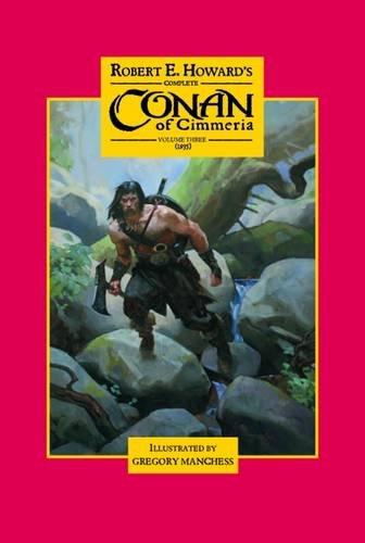 Robert E. Howard's Complete Conan of Cimmeria: Howard, Robert E.