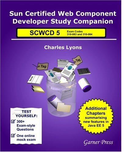 9780955160318: Sun Certified Web Component Developer Study Companion: SCWCD Java EE 5 (exams 310-083 and 310-084)