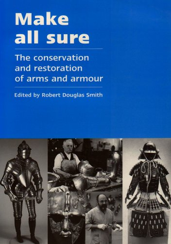 9780955162206: Make All Sure: The Conservation and Restoration of Arms and Armour