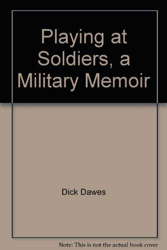 9780955172205: Playing at Soldiers, a Military Memoir