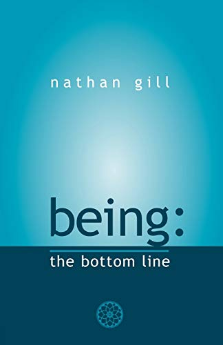 9780955176227: Being: the bottom line