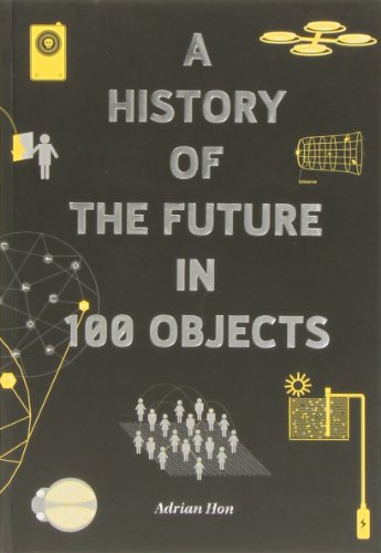 9780955181092: A History of the Future in 100 Objects