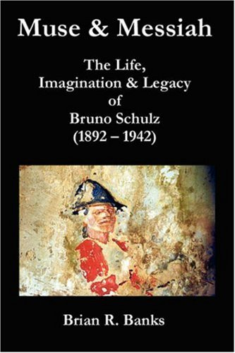 9780955182952: Muse and Messiah - The Life, Imagination and Legacy of Bruno Schulz (Axis Series)