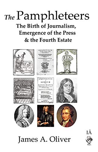 The Pamphleteers: The Birth of Journalism, Emergence: James A. Oliver