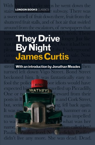 They Drive by Night (London Books): Curtis, James
