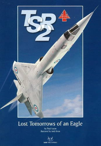 9780955185885: BAC TSR.2: Lost Tomorrows of an Eagle