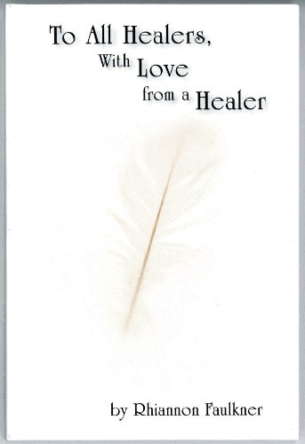 9780955190216: To All Healers with Love from a Healer