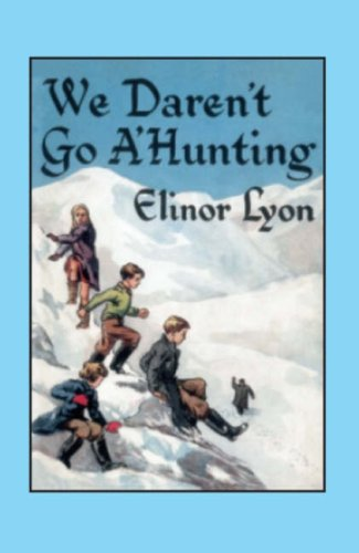 We Daren't Go A'hunting (9780955191060) by Lyon, Elinor