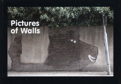 Pictures of Walls - Conceived and compiled: Banksy