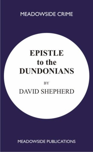 Epistle to the Dundonians: A Collection of Sermons: Shepherd, David