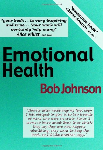 Emotional Health: What Emotions Are and How They Cause Social and Mental Diseases: Johnson, Bob