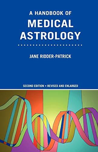 A Handbook of Medical Astrology: Jane Ridder-Patrick