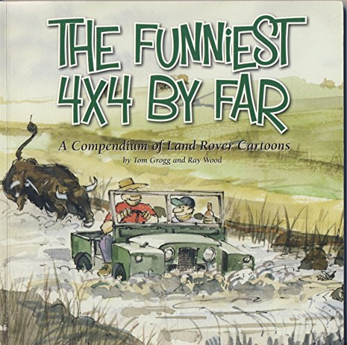 9780955201318: The Funniest 4x4 by Far: A Compendium of Land Rover Cartoons