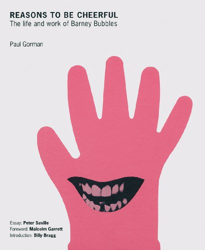 9780955201738: Reasons to Be Cheerful: The Life and Work of Barney Bubbles