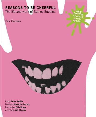 9780955201745: Reasons to Be Cheerful: The Life and Work of Barney Bubbles