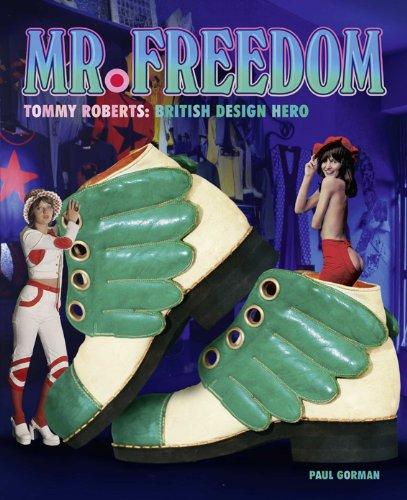 9780955201790: Tommy Roberts: Mr. Freedom: British Design Hero