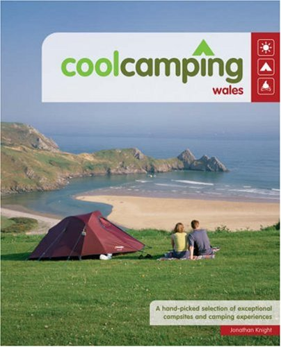 Cool Camping Wales: A Hand Picked Selection: Knight, Jonathan