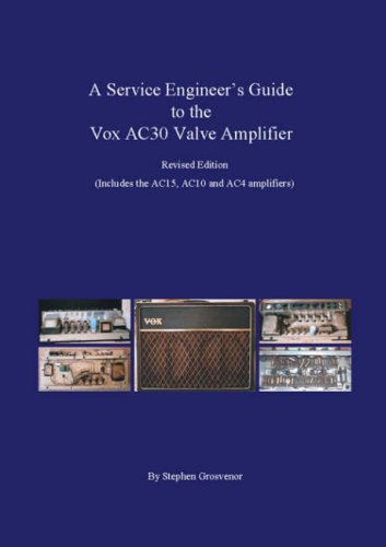 9780955216725: A Service Engineer's Guide to the Vox AC30 Valve Amplifier: Includes the AC15, AC10 and AC4 amplifiers