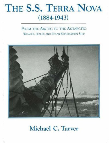 9780955220807: S. S. Terra Nova (1884-1943): From the Arctic to the Antarctic, Whaler, Sealer and Polar Exploration Ship