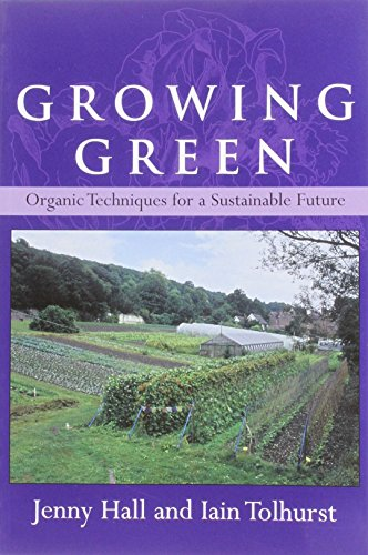 9780955222511: Growing Green: Organic Techniques for a Sustainable Future
