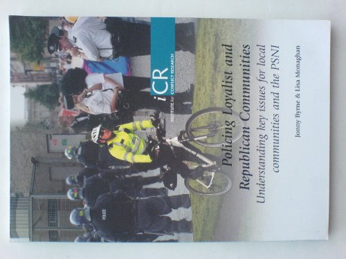 9780955225956: Policing Loyalist and Republican Communities: Understanding Key Issues for Local Communities and the PSNI