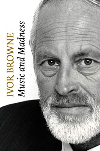Music and Madness: Browne, Ivor