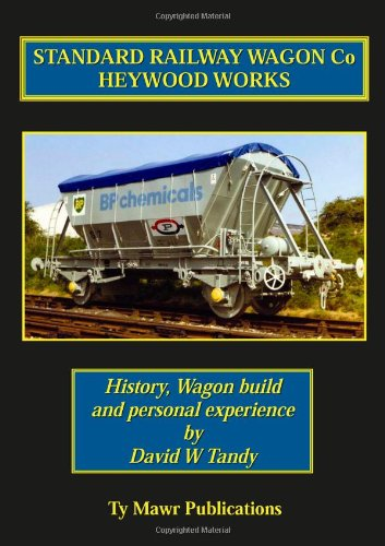 9780955235429: Standard Railway Wagon Co Heywood Works: History, Wagon Build and Personal Experience