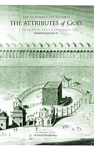 9780955235900: The Attributes of God: Ibn al-Jawzi's Daf' Shubah al-Tashbih bi-Akaff al-Tanzih