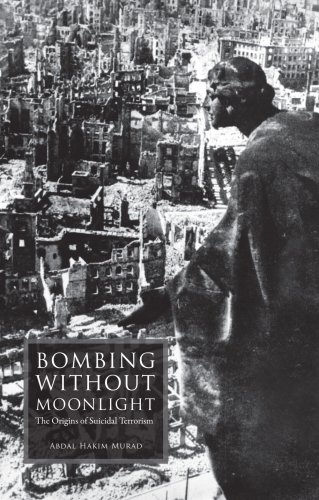 9780955235979: Bombing without Moonlight: The Origins of Suicidal Terrorism