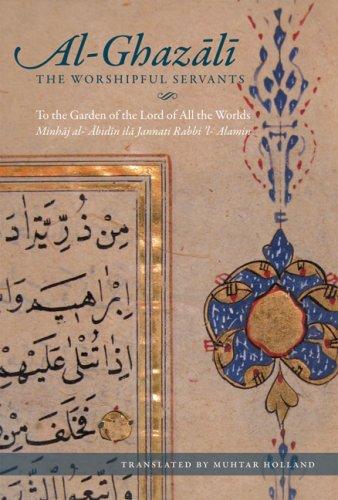The Path of the Worshipful Servants: To: Al-Ghazali; Translator-Muhtar Holland